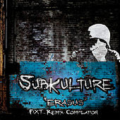 Erasus feat. Celldweller (FiXT Remix Compilation) by Subkulture