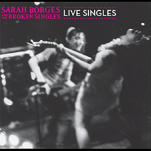 Play & Download Live Singles by Sarah Borges | Napster