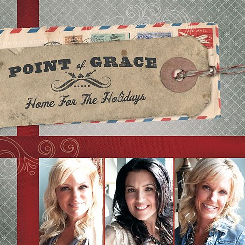 Play & Download Home For The Holidays by Point of Grace | Napster