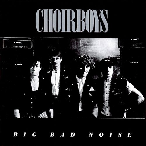 Play & Download Big Bad Noise by Choirboys  | Napster