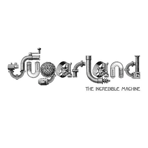 Play & Download The Incredible Machine by Sugarland | Napster