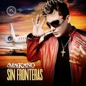 Play & Download Sin Fronteras by Makano | Napster