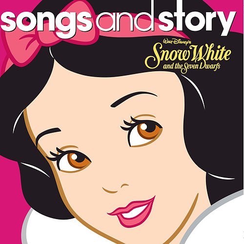 Songs and Story: Snow White by Various Artists