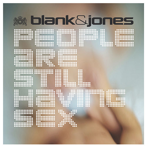 Play & Download People Are Still Having Sex by Blank & Jones | Napster