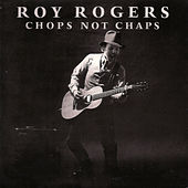 Chops Not Chaps by Roy Rogers