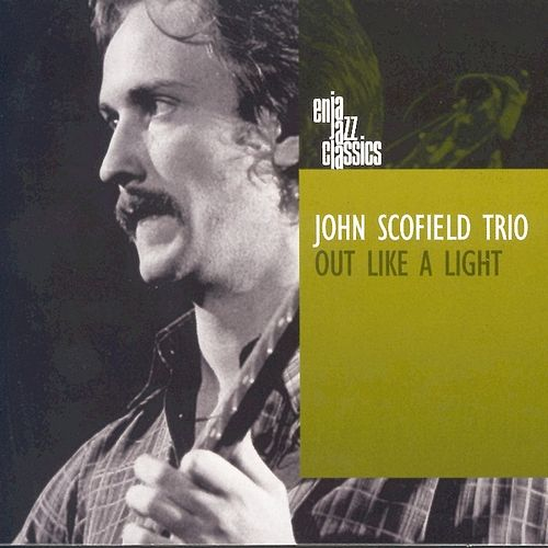 Play & Download Out Like A Light by John Scofield | Napster