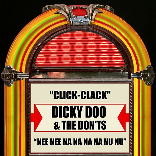 Play & Download Click-Clack / Nee Nee Na Na Na Na Nu Nu by Dicky Doo & The Dont's | Napster