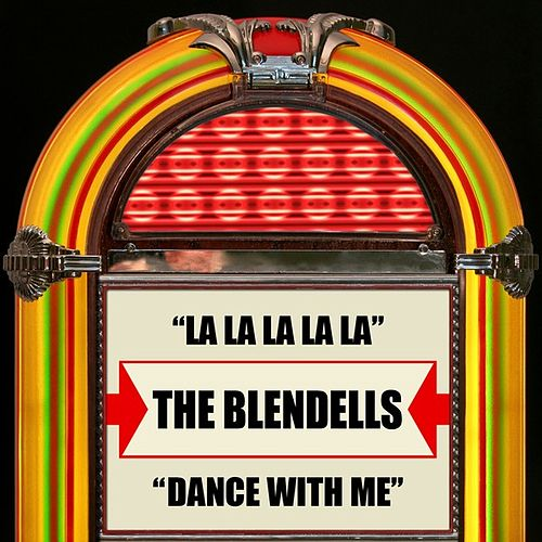 La La La La La / Dance With Me von The Blendells