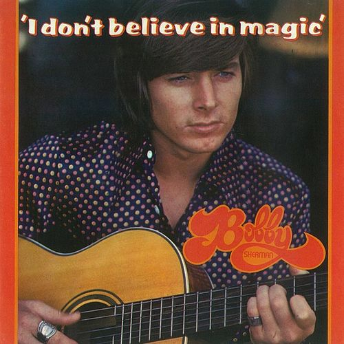 I Don't Believe In Magic by Bobby Sherman