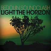 Play & Download Light the Horizon by Bedouin Soundclash | Napster