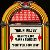 Play & Download Fallin' In Love / Don't Pull Your Love by Joe Frank & Reynolds Hamilton | Napster