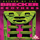 Play & Download Return Of The Brecker Brothers by Brecker Brothers | Napster