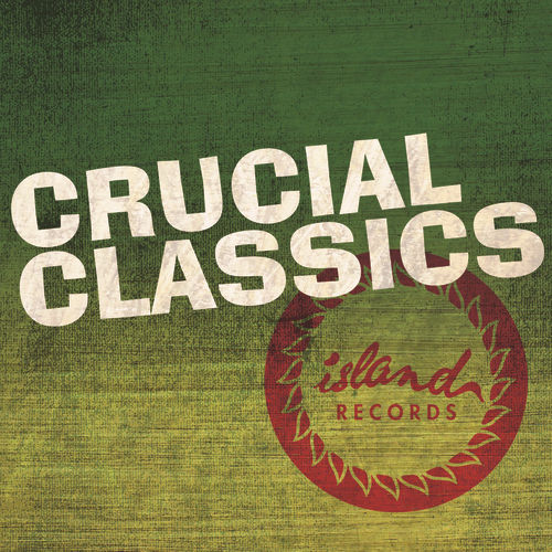 Crucial Classics - Island 50 Reggae by Various Artists