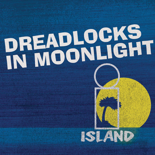 Play & Download Dreadlocks In Moonlight - Island 50 Reggae by Various Artists | Napster