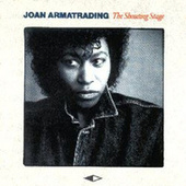 The Shouting Stage by Joan Armatrading