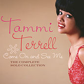 Play & Download Come On And See Me: The Complete Solo Collection by Tammi Terrell | Napster