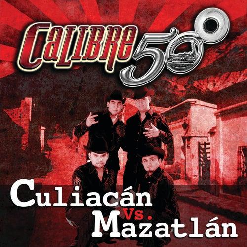 Culiacán Vs. Mazatlán by Calibre 50