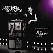 Play & Download Judy Takes Broadway! With Friends by Judy Garland | Napster