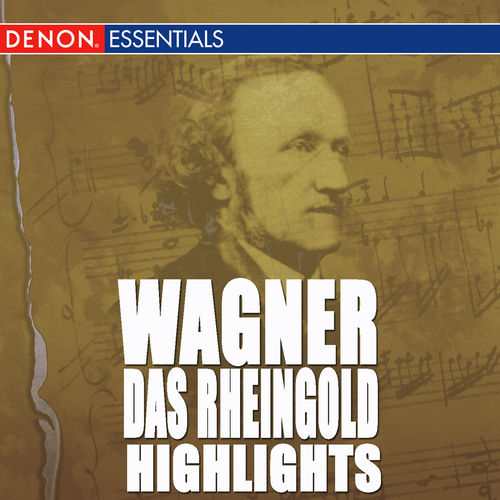 Play & Download Wagner: Das Rheingold Highlights by Grosses Symphonieorchster | Napster