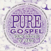 Pure Gospel - Young Soldiers of Praise by Various Artists