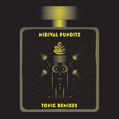 Play & Download Tonic Remixes by MIDIval PunditZ | Napster