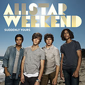 Play & Download Suddenly Yours by Allstar Weekend | Napster