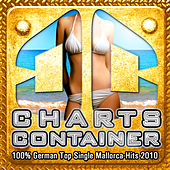 Play & Download CHARTS CONTAINER - 100% German Top Single Mallorca-Hits 2010 by Various Artists | Napster
