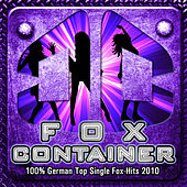 FOX CONTAINER - 100 % German Top Single Fox-Hits 2010 by Various Artists