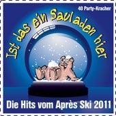 Play & Download Ist das ein Sauladen hier! Die Hits vom Après Ski 2011 by Various Artists | Napster