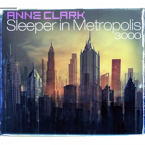 Play & Download Sleeper In Metropolis 3000 by Anne Clark | Napster