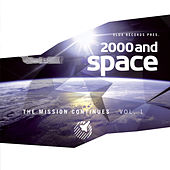 Play & Download 2000 and Space - The Mission Continues Vol. 1 by Various Artists | Napster