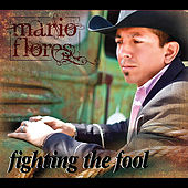 Fighting the Fool - Single by Mario Flores