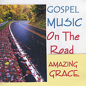 Gospel Music On The Road by Amazing Grace