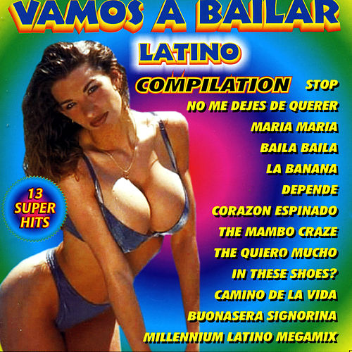 Play & Download Vamos a bailar latino compilation by Various Artists | Napster