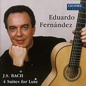 Play & Download Bach, J.S.: Lute Suites (Arr. for Guitar) by Eduardo Fernandez | Napster