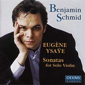 Play & Download Ysaye: Violin Sonatas by Benjamin Schmid | Napster