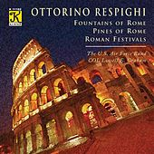 Play & Download Respighi: Pines of Rome - Fountains of Rome - Roman Festivals by Lowell Graham | Napster