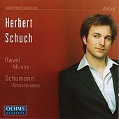 Play & Download Schumann: Kreisleriana / Ravel: Miroirs by Herbert Schuch | Napster