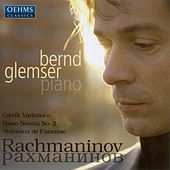 Play & Download Rachmaninov, S.: Variations On A Theme of Corelli / Piano Sonata No. 2 / Morceaux De Fantaisie by Bernd Glemser | Napster