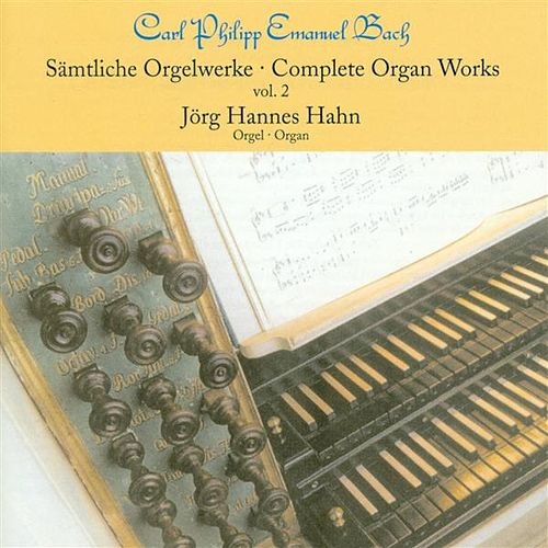 Play & Download Bach, C.P.E.: Organ Music (Complete), Vol. 2 by Jorg-Hannes Hahn | Napster