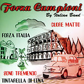 Play & Download Forza campioni by Italian Band | Napster
