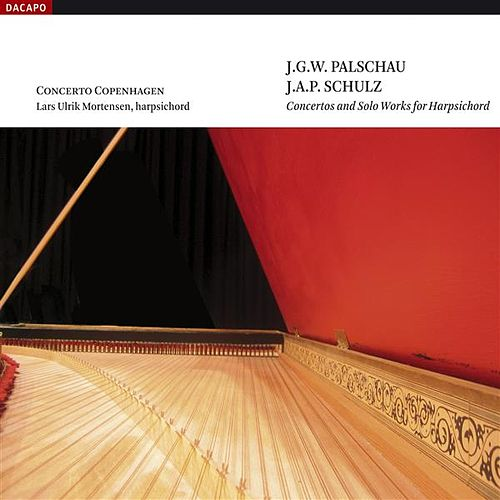 Play & Download Palschau / Schulz: Harpsichord Concertos by Lars Ulrik Mortensen | Napster