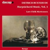 Buxtehude: Harpsichord Music, Vol. 3 by Lars Ulrik Mortensen