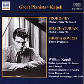 Play & Download Prokofiev, S.: Piano Concerto No. 3 / Khachaturian, A.I.: Piano Concerto (Kapell)  (1946, 1949) by Various Artists | Napster