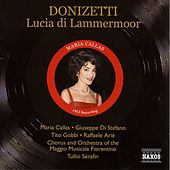 Donizetti: Lucia Di Lammermoor (Callas, Di Stefano, Gobbi) (1953) by Various Artists