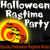 Halloween Ragtime Party (Spooky Halloween Ragtime Music) by Halloween Music Unlimited