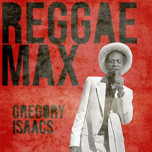 Play & Download Jet Star Reggae Max Presents: Gregory Isaacs by Gregory Isaacs | Napster