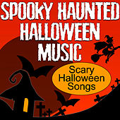 Spooky Haunted Halloween Music (Scary Halloween Songs) by Halloween Music Unlimited