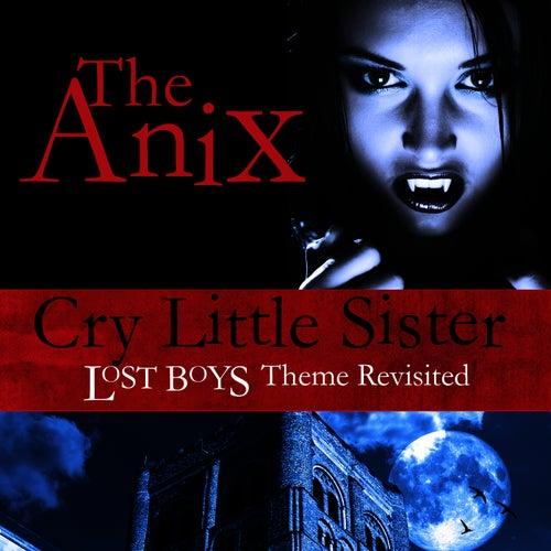 Cry Little Sister de The Anix