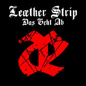 Play & Download Das Geht Ab by Leather Strip | Napster